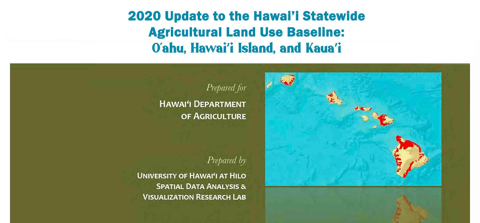 2020 Update to the Hawaiʻi Statewide Agricultural Land Use Baseline: Oʻahu, Hawaiʻi Island, and Kauaʻi